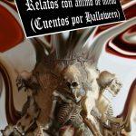 Relatos con ánimo de miedo (Cuentos por Halloween)