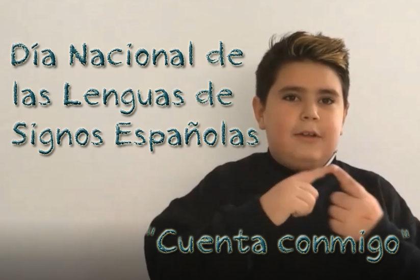 """Día Nacional de las Lenguas de Signos Españolas. """"Cuenta conmigo"""""""