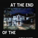 Ciclo de Halloween / Cuentos de terror: Fear at the end of the street